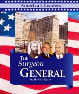 The Surgeon General (America's Leaders Series)