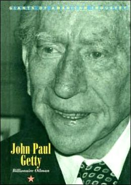 John Paul Getty: Billionaire Oilman