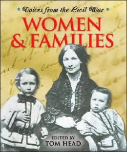 Women and Children (Voices from the Civil War Series)