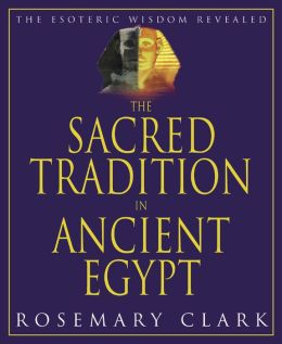 Sacred Tradition in Ancient Egypt: The Esoteric Wisdom Revealed