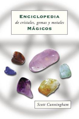 Enciclopedia de cristales, gemas y metales m?gicos