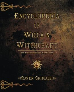 Encyclopedia of Wicca & Witchcraft