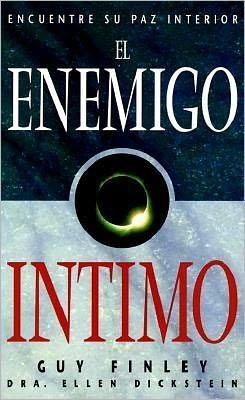 El enemigo intimo: Encuentre su paz interior