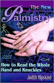 New Palmistry: How to Read the Whole Hand and Knuckles