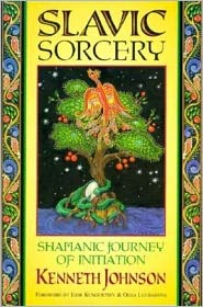 Slavic Sorcery: Shamanic Journey of Initiation