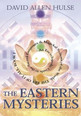 Eastern Mysteries: An Encyclopedic Guide to the Sacred Languages & Magickal Systems of the World