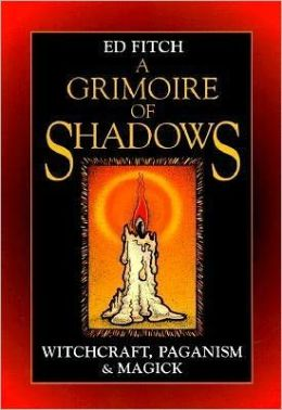 Grimoire of Shadows: Witchcraft, Paganism, & Magick