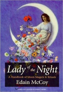 Lady of the Night: A Handbook of Moon Magick & Rituals