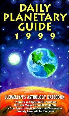 1999 Daily Planetary Guide: Llewellyn's Astrology Datebook