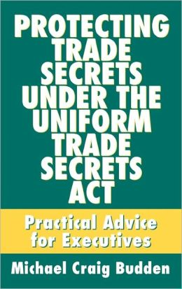 Protecting Trade Secrets Under The Uniform Trade Secrets Act
