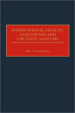International Facility Acquisition And Location Analysis