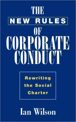 The New Rules of Corporate Conduct: Rewriting the Social Charter