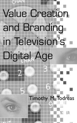 Value Creation and Branding in Television's Digital Age