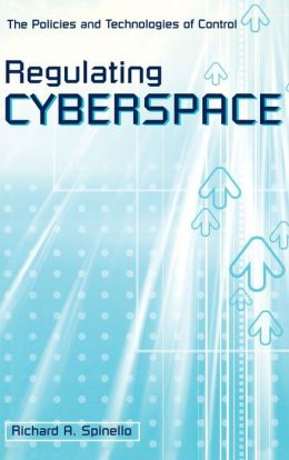Regulating Cyberspace: The Policies and Technologies of Control