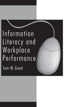 Information Literacy and Workplace Performance