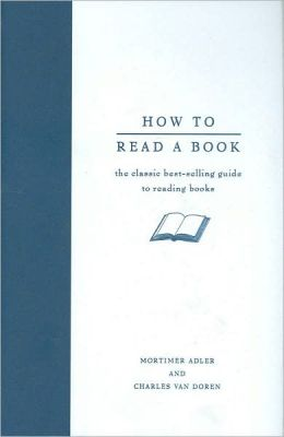 How to Read a Book: The Classic Best-selling Guide to Reading Books