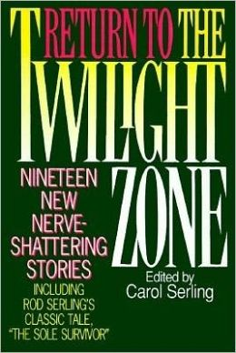 Return to the Twilight Zone: Nineteen New Nerve-Shattering Stories