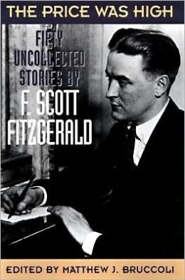 The Price Was High: Fifty Uncollected Stories by F. Scott Fitzgerald