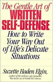 The Gentle Art of Written Self-Defense: How to Write Your Way Out of Life's Delicate Situations