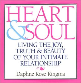 Heart and Soul: Living the True Joy, Truth & Beaty of Your Intimate Reationship