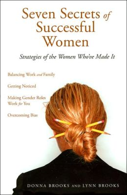 Seven Secrets of Successful Women: Strategies of the Women Who've Made It