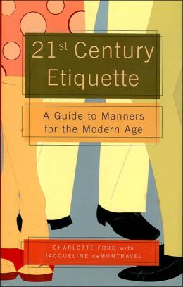 21st-Century Etiquette: A Guide to Manners for the Modern Age