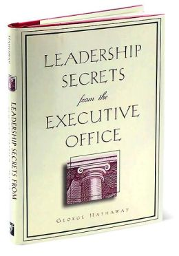 Leadership Secrets from the Executive Office