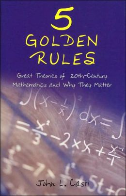 Five Golden Rules: Great Theories of 20th-Century Mathematics and Why They Matter