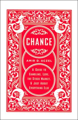 Chance: A Guide to Gambling, Love, the Stock Market & Just About Everything Else
