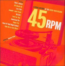 45 RPM: A Visual History of The Seven-Inch Record