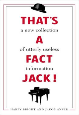 That's a Fact, Jack!: A New Collection of Useless Information
