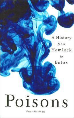 Poisons: A History from Hemlock to Botox