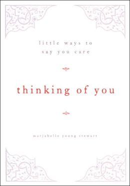Thinking of You: Little Ways to Say You Care