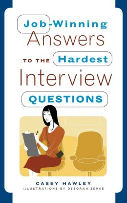 Job-Winning Answers to the Hardest Interview Questions