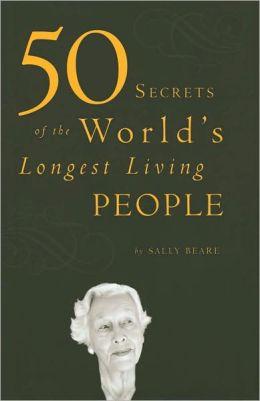 50 Secrets of the World's Longest Living People