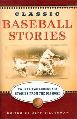 Classic Baseball Stories: Twenty Classic Stories from the Diamond