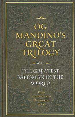 Og Mandino's Great Trilogy: The Greatest Salesman in the World, The Greatest Secret in the World, The Greatest Miracle in the World