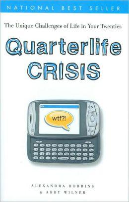 Quarterlife Crisis: The Unique Challenges of Life in Your Twenties