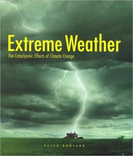 Extreme Weather: The Cataclysmic Effects of Climate Change