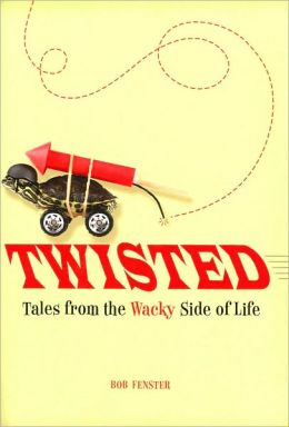 Twisted: Tales from the Wacky Side of Life