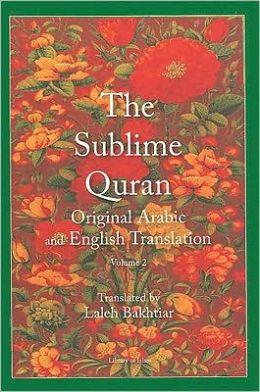 The Sublime Quran, Volume 2: Original Arabic and English Translation