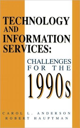 Technology and Information Services: Challenges for the 1990's