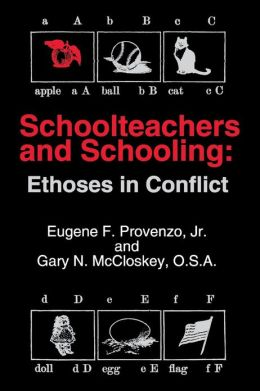Schoolteachers and Schooling: Ethoses in Conflict