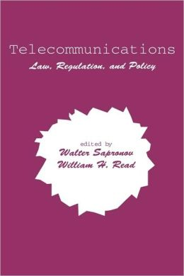 Telecommunications: Law, Regulation, and Policy
