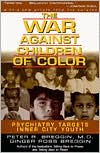 The War Against Children of Color: Psychiatry Targets Inner City Youth
