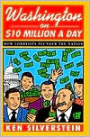 Washington on $10 Million A Day: How Lobbyists Plunder the Nation