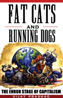 Vijay Prashad Fat Cats And Running Dogs