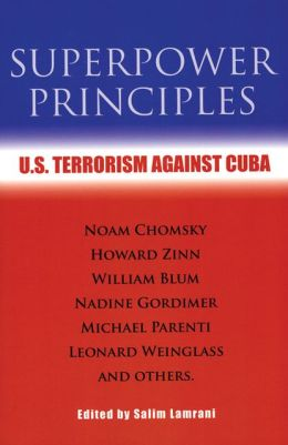 Superpower Principles: U.S. Terrorism Against Cuba