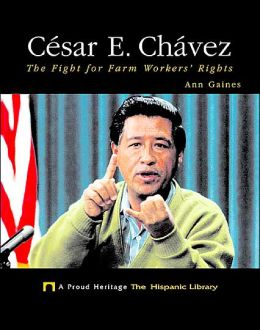 César E. Chávez: The Fight for Farm Workers' Rights