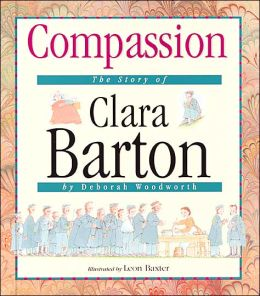 Compassion: The Story of Clara Barton